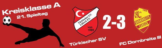 21. Spieltag: Türkischer SV - FC Dornbreite III 2:3