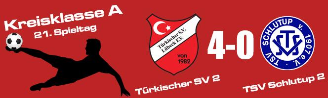 21. Spieltag: Türkischer SV 2 - TSV Schlutup 2 4:0